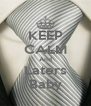 KEEP CALM And Laters Baby - Personalised Poster A4 size