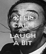 KEEP CALM AND LAUGH A BIT - Personalised Poster A4 size