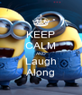 KEEP CALM AND Laugh Along - Personalised Poster A4 size