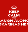 KEEP CALM AND LAUGH ALONG IRISKARINAS HERE! - Personalised Poster A4 size