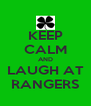 KEEP CALM AND LAUGH AT RANGERS - Personalised Poster A4 size