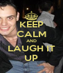 KEEP CALM AND LAUGH IT UP - Personalised Poster A4 size