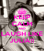 KEEP CALM AND LAUGH LIKE JULIA!! - Personalised Poster A4 size