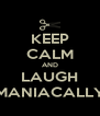 KEEP CALM AND LAUGH MANIACALLY - Personalised Poster A4 size