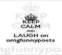 KEEP CALM AND  LAUGH on  omgfunnyposts - Personalised Poster A4 size