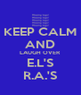 KEEP CALM AND LAUGH OVER E.L'S R.A.'S - Personalised Poster A4 size