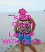KEEP CALM AND LAUGH  WITH OLKA - Personalised Poster A4 size