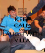KEEP CALM AND LAUGH WITH VILLA - Personalised Poster A4 size