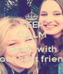 KEEP CALM AND Laugh with your best friend - Personalised Poster A4 size