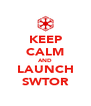 KEEP CALM AND LAUNCH SWTOR - Personalised Poster A4 size