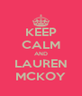 KEEP CALM AND LAUREN MCKOY - Personalised Poster A4 size