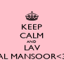 KEEP CALM AND LAV AL MANSOOR<3 - Personalised Poster A4 size