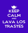 KEEP CALM AND LAVA LOS TRASTES - Personalised Poster A4 size