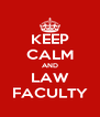 KEEP CALM AND LAW FACULTY - Personalised Poster A4 size