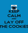 KEEP CALM AND LAY OFF THE COOKIES - Personalised Poster A4 size