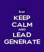 KEEP CALM AND LEAD GENERATE - Personalised Poster A4 size