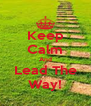 Keep Calm And Lead The Way! - Personalised Poster A4 size