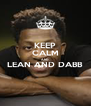 KEEP CALM AND LEAN AND DABB  - Personalised Poster A4 size