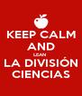 KEEP CALM AND LEAN  LA DIVISIÓN CIENCIAS - Personalised Poster A4 size