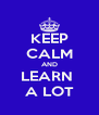 KEEP CALM AND LEARN  A LOT - Personalised Poster A4 size