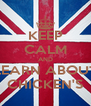KEEP CALM AND LEARN ABOUT CHICKEN'S - Personalised Poster A4 size