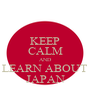 KEEP CALM AND LEARN ABOUT JAPAN - Personalised Poster A4 size