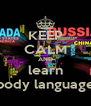 KEEP CALM AND learn body language - Personalised Poster A4 size