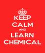KEEP CALM AND LEARN CHEMICAL - Personalised Poster A4 size