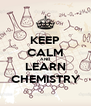 KEEP CALM AND LEARN CHEMISTRY - Personalised Poster A4 size