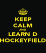 KEEP CALM AND LEARN D HOCKEYFIELD - Personalised Poster A4 size