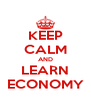 KEEP CALM AND LEARN ECONOMY - Personalised Poster A4 size