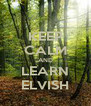 KEEP CALM AND LEARN ELVISH - Personalised Poster A4 size