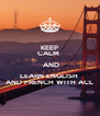 KEEP CALM   AND LEARN ENGLISH  AND FRENCH WITH ACL - Personalised Poster A4 size