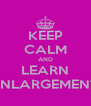 KEEP CALM AND LEARN ENLARGEMENT - Personalised Poster A4 size