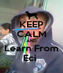 KEEP CALM AND Learn From Eci  - Personalised Poster A4 size