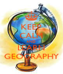KEEP CALM AND LEARN GEOGRAPHY - Personalised Poster A4 size