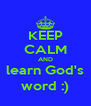 KEEP CALM AND learn God's word :) - Personalised Poster A4 size