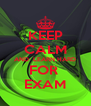 KEEP CALM AND  LEARN HARD FOR  EXAM - Personalised Poster A4 size