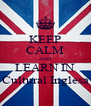 KEEP CALM AND LEARN IN Cultural Inglesa - Personalised Poster A4 size