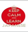 KEEP CALM AND LEARN JAPANESE - Personalised Poster A4 size
