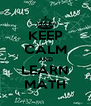 KEEP CALM AND LEARN MATH - Personalised Poster A4 size