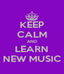 KEEP CALM AND LEARN NEW MUSIC - Personalised Poster A4 size