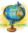 KEEP  CALM AND LEARN PHYSICO CHEMICAL - Personalised Poster A4 size