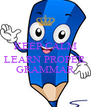 KEEP CALM  AND  LEARN PROPER GRAMMAR - Personalised Poster A4 size