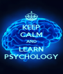 KEEP CALM AND LEARN PSYCHOLOGY - Personalised Poster A4 size
