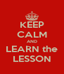 KEEP CALM AND LEARN the LESSON - Personalised Poster A4 size