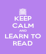 KEEP CALM AND LEARN TO READ - Personalised Poster A4 size