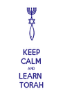 KEEP CALM AND LEARN  TORAH - Personalised Poster A4 size