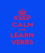 KEEP CALM AND LEARN VERBS - Personalised Poster A4 size