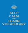 KEEP CALM AND LEARN VOCABULARY - Personalised Poster A4 size